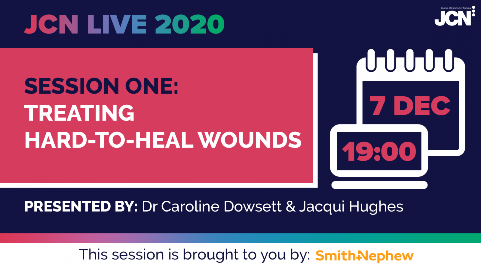 JCN Live 2020 - Treating hard-to-heal wounds
