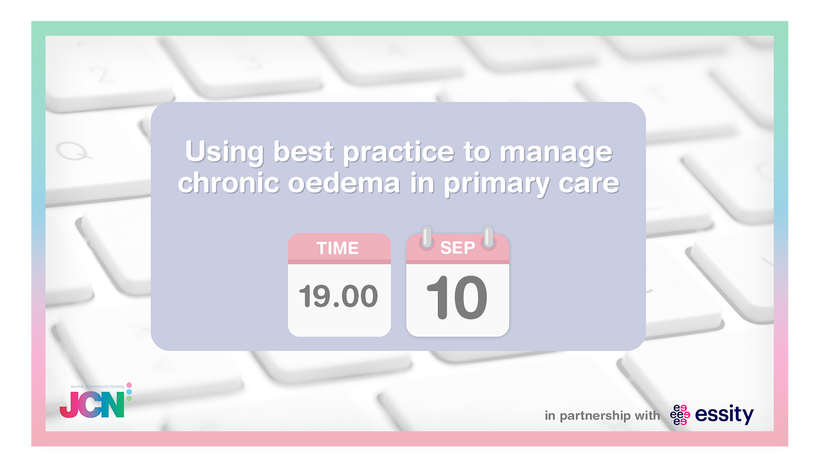 Facebook Live: Using best practice to manage chronic oedema in primary care