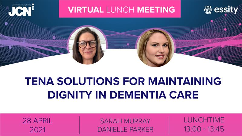 Virtual Lunch Meeting: TENA solutions for maintaining dignity in dementia care