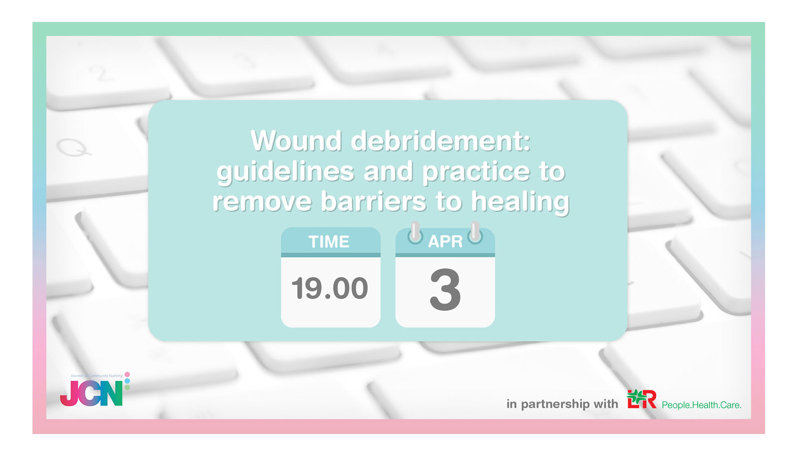 Facebook Live: Wound debridement: guidelines and practice to remove barriers to healing